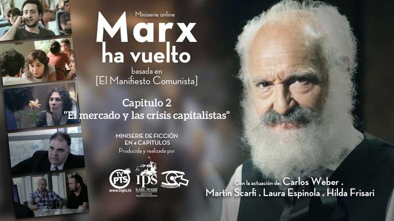¡Marx ha vuelto! Cap 2 miniserie argentina
